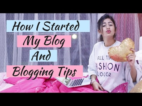 How I Started My  Blog And Blogging Tips | Simran Bhatia