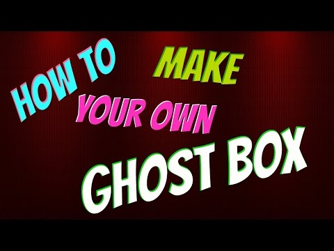 DIY Ghost Box