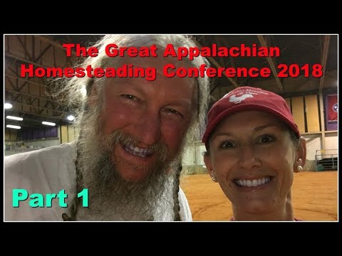 The Great Appalachian Homesteading Conference 2018 Part 1