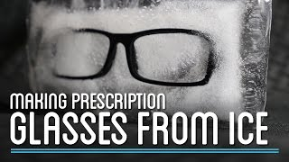 Can You Make Eyeglasses Out of Ice? | How to Make Everything: Eyeglasses