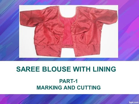 How to make a Saree Blouse with Lining - Part1