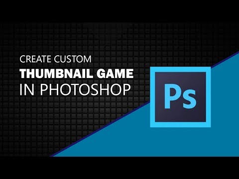 Create Custom Thumbnail Game In Photoshop CC