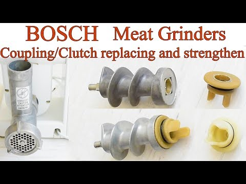 Bosch Meat Grinders Clutch and Coupling Replacement and Strengthen