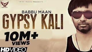 Babbu Maan - Gypsy Kali | Music Video | 2013 | Talaash | Latest Punjabi Songs
