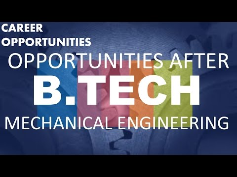 Opportunities After BE/B.Tech in Mechanical Engineering