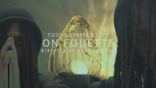 Download Tizzo x Shreez x Soft - On Fouette (music video by Kevin Shayne)