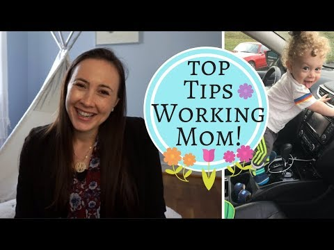 WORKING MOM & Going Back to Work Top 10 Tips!
