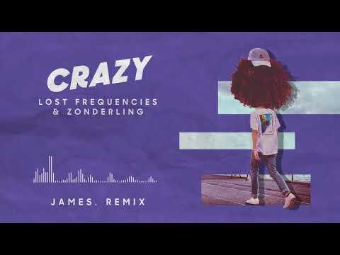 Lost Frequencies & Zonderling - Crazy (JAMES. remix)