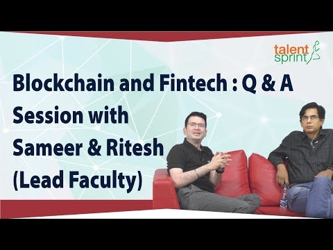 Blockchain and Fintech : Q & A Session with Sameer & Ritesh (Lead Faculty)