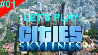 Cities Skylines   S01 E01   ConfidentCity - Birth of a metropolis!