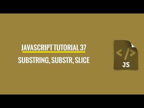 Javascript Tutorial 37: substring, substr and slice