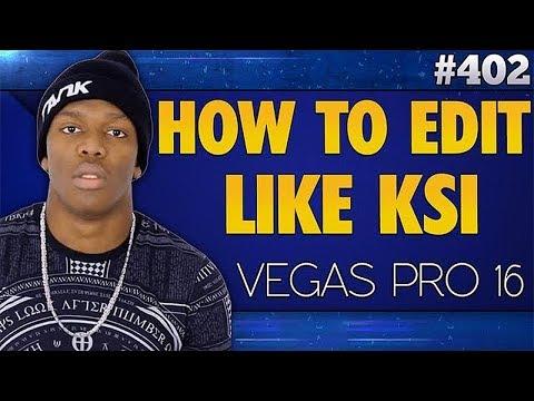 Vegas Pro 16: How To Edit Videos Like KSI - Tutorial #402