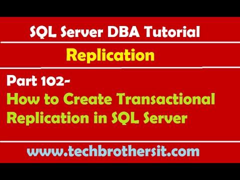 SQL Server DBA Tutorial 102-How to Create Transactional Replication in SQL Server