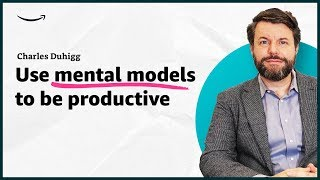 Charles Duhigg - Use mental models to be productive - Insights for Entrepreneurs - Amazon