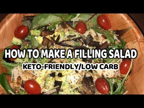 How to Make a Filling Salad | Keto-Friendly