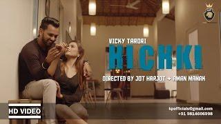 Hichki | Vicky Tarori | Omar Malik | Latest Punjabi 2017 | King Production