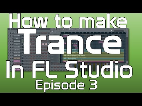 How to make Trance music in FL Studio-  Risers and Builds episode 3 Creating Tracks