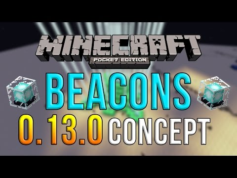 BEACONS IN MCPE! - 0.13.0 GAMEPLAY Concept Video - Minecraft Pocket Edition