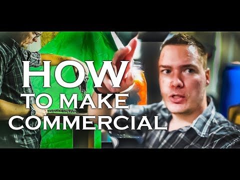 HOW TO MAKE A COMMERCIAL ON A BUDGET