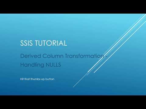 SSIS Tutorial - Derived Column Transformation - Handling NULLs