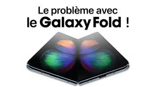 Le problème avec le Galaxy Fold !