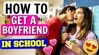 How To Get A Boyfriend In School