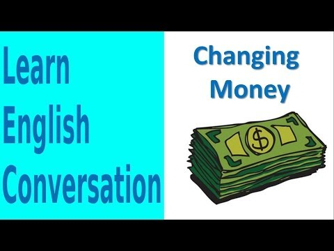 Changing Money | Learn English Conversation