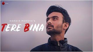 Tere Bina Official Video - Hardik Pandya | Indie Music Label