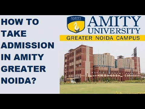 HOW TO TAKE ADMISSION IN AMITY UNIVERSITY GREATER NOIDA?