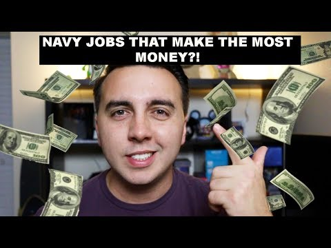 NAVY JOBS THAT PAY THE MOST?!