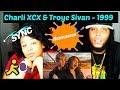 Charli XCX & Troye Sivan - 1999 REACTION!!