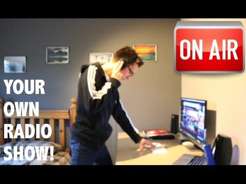 How to Broadcast your own Radio Show!