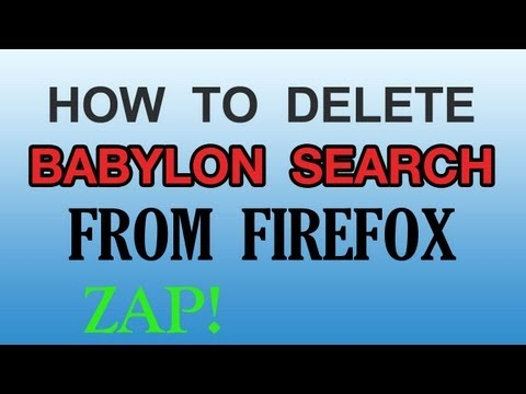 How To Delete Babylon Search From Firefox -- ZAP!  FREEDOM!
