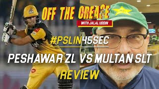 Peshawar Zalmi VS Multan Sultans Review | PSL in 45seconds | Off The Crease w/ Jalal Uddin | PSL 6