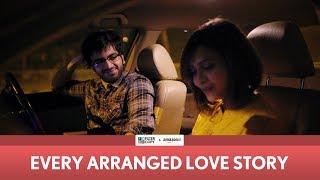 FilterCopy   Every Arranged Love Story   Ft. Ayush Mehra and Shreya Gupto