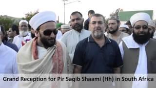 Amazing Grand Reception by South Africans for Pir Saqib Shaami Sahib