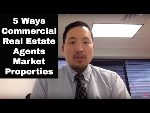 5 Ways Commercial Real Estate Agents Market Properties