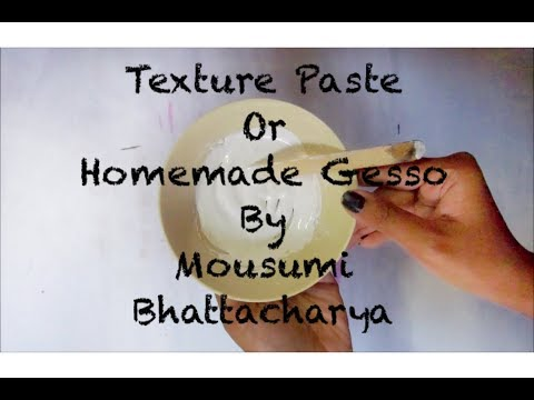 | DIY TEXTURE PASTE / HOMEMADE GESSO | For Mixed Media Art  By Mousumi Bhattacharya