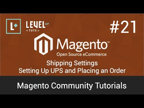 Magento Community Tutorials #21 - Shipping Settings - Setting Up UPS and Placing an Order