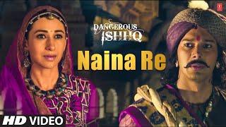 Naina Re Song With Himesh Reshammiya | Dangerous Ishhq