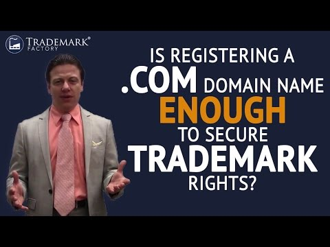 Is registering a .COM domain name enough to secure trademark rights? | Trademark Factory® FAQ