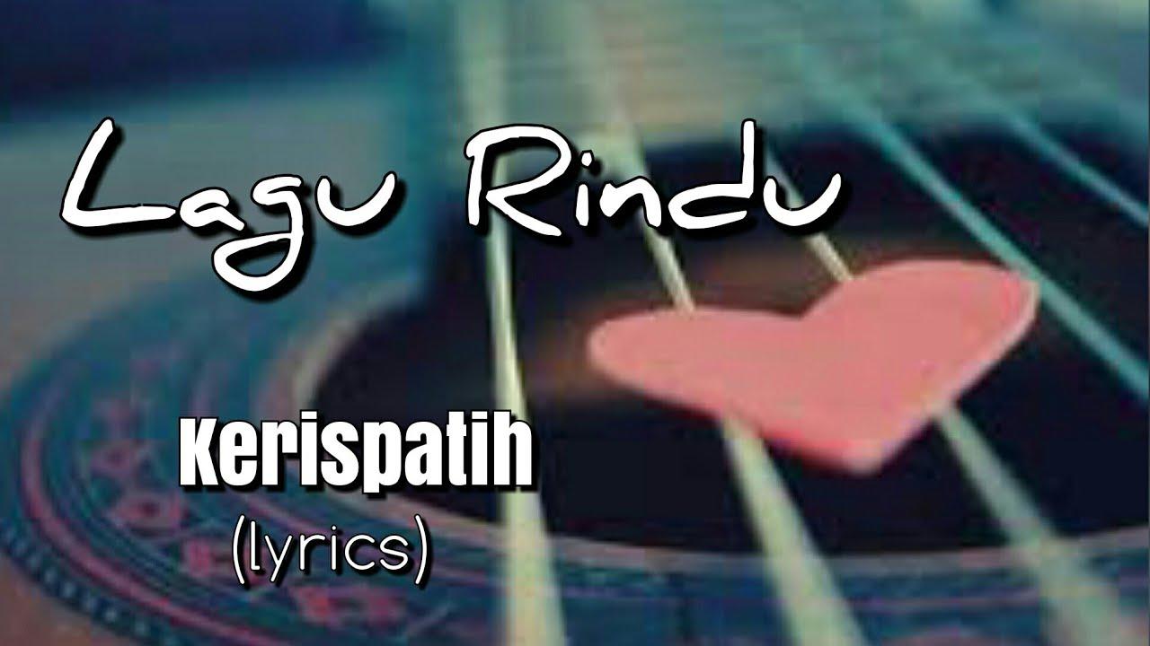 Kerispatih - Lagu Rindu