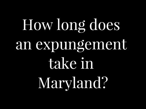 How long does an expungement take in Maryland? MarylandExpungement.com