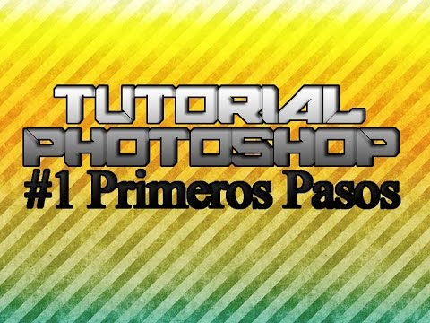 Tutorial Photoshop #1 Primeros Pasos