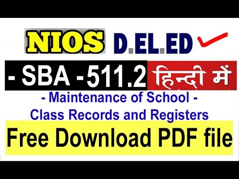 511.2 - SBA - Maintenance of school/class records and registers in Hindi Free Download PDF File NIOS