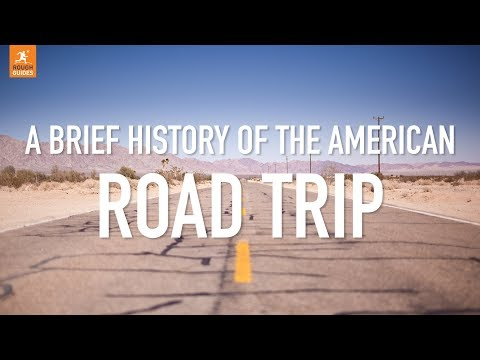 A brief history of the American Road Trip