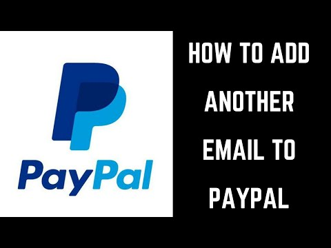 How to Add Another Email to PayPal