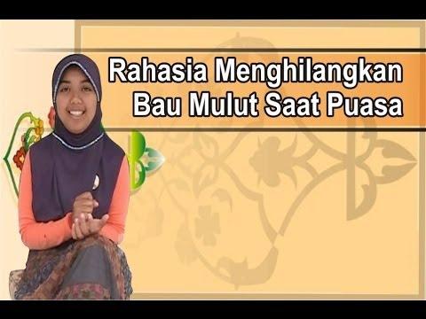 Cara Menghilangkan Bau Mulut Saat Puasa Ramadhan