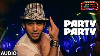 Party Party  Full Audio Song | Kaun Mera Kaun Tera | Mika Singh