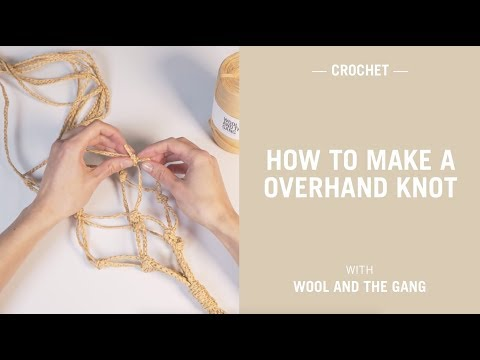 How to make a overhand knot with Ra-Ra Raffia - Wool and the Gang